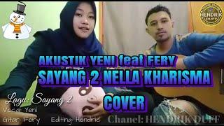 Sayang 2 Nella Kharisma- Cover Akustik [ Yeny Feat Fery]