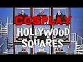 Cosplay Hollywood Squares 2016