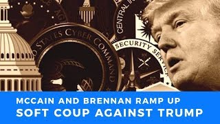 From McCain to Brennan, Deep State soft coup against Trump picks up steam