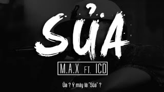 [Lyric HD] Sủa - M.A.X ft. ICD (MC iLL Dizz)