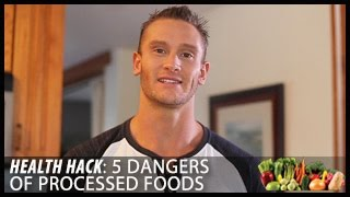 Health Hack: 5 Dangers of Processed Foods- Thomas DeLauer
