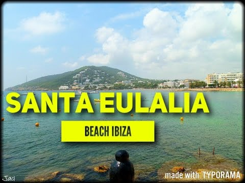 IBIZA Santa Eulalia Beach 2017 Must See & Do Travel Guide