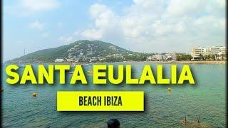 IBIZA Santa Eulalia Beach 2017 Must See & Do Travel Guide