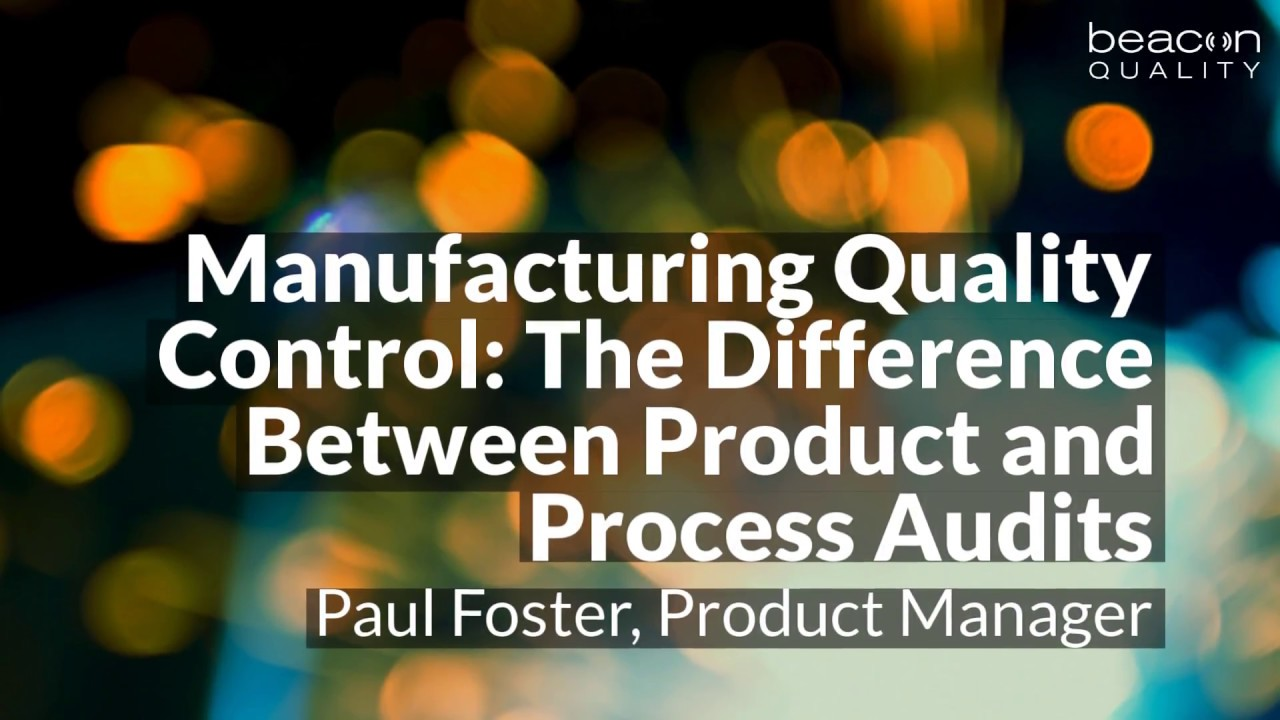 Manufacturing Quality Control: The Difference Between Product and