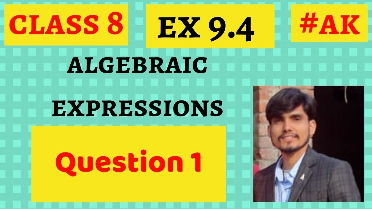 EX 9.4 CLASS 8 MATHS QUESTION 1 NCERT algebraic expressions and ...