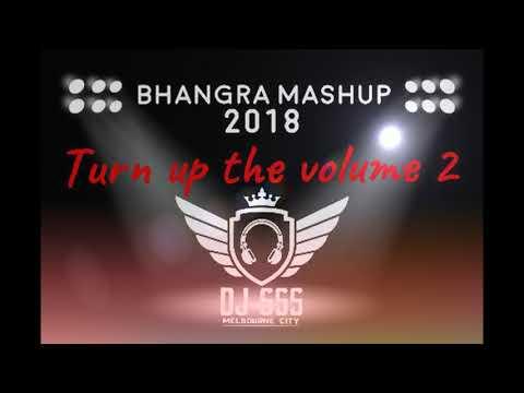 Bhangra Mashup 2018  - Turn Up The Volume 2 - DJ SSS