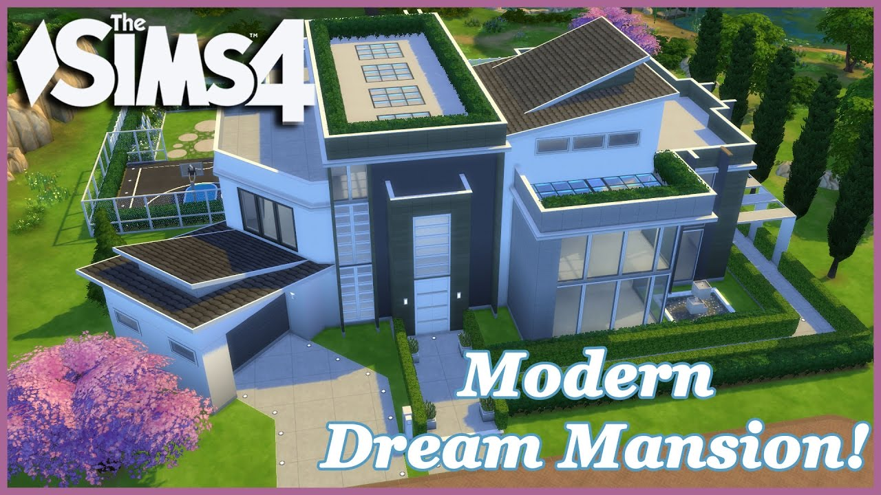 The Sims 4 - Modern Dream Mansion! 1/3 (House Build) - YouTube