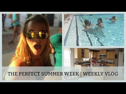 THE PERFECT SUMMER WEEK | WEEKLY VLOG