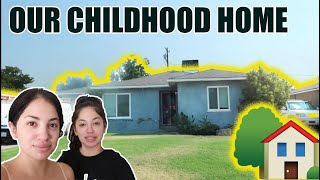 VISITING OUR CHILDHOOD HOME IN FRESNO
