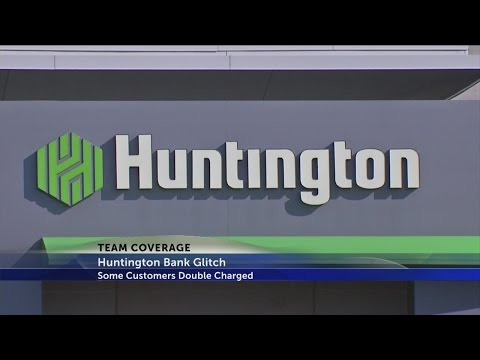 Huntington Bank Glitch