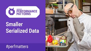 Smaller Serialized Data (Android Performance Patterns Season 4 ep15) thumbnail