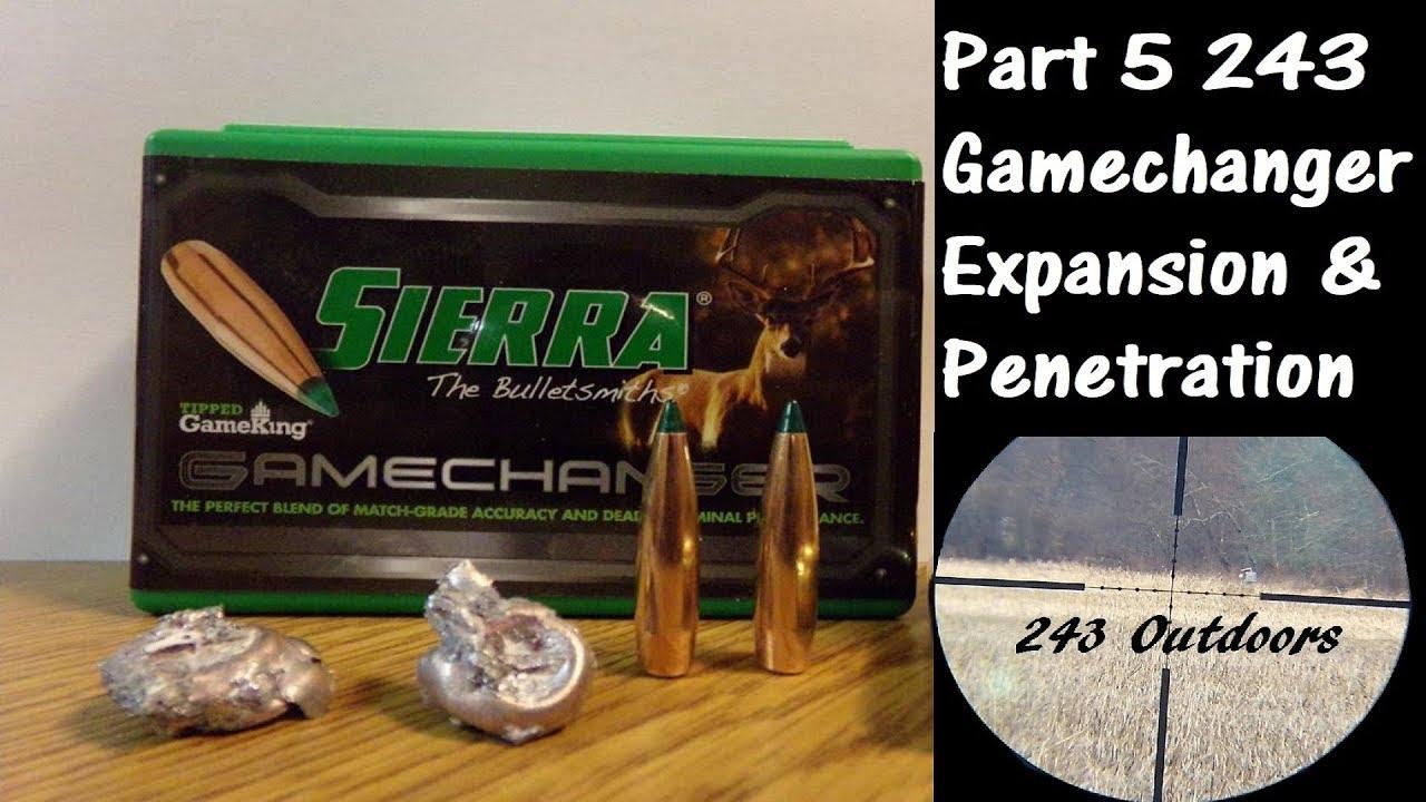 Part 5: 243 90g Sierra Gamechanger Expansion & Penetration