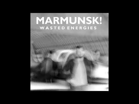 MARMUNSK! - Wasted Energies (FULL EP)