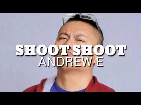 Andrew E. - Shoot Shoot with Lyrics