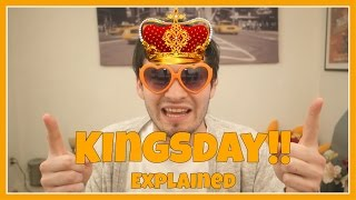 Kingsday!!~ What is it and what to do?