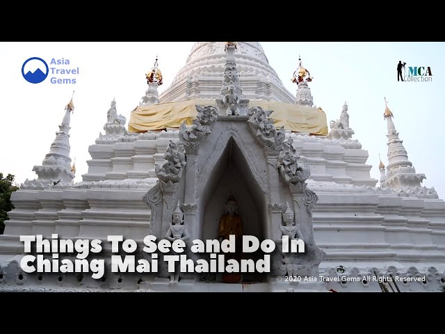Things To See and Do In Chiang Mai, Thailand