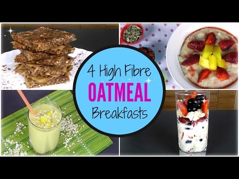 4 High Fibre OATMEAL Breakfasts (Quick & Healthy)