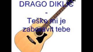 DRAGO DIKLIĆ -Teško mi je zaboravit tebe.mp3