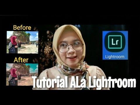 Cara Edit Foto Kekinian Menggunakan Aplikasi LIGHTROOM SAJA
