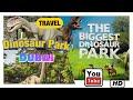 Dinosaur Park Dubai in HD. The biggest Dinosaur Park.