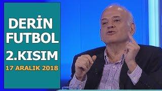 (..) Derin Futbol 17 Aralık 2018 Kısım 2/4 - Beyaz TV