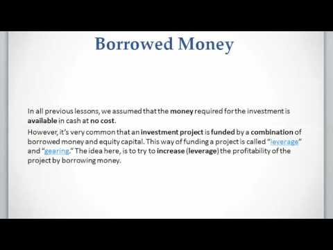 Lesson 11 video 1: Project Evaluation with Borrowed Money