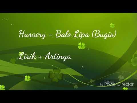 Husaery - Balo Lipa (bugis) Lirik+Terjemahan
