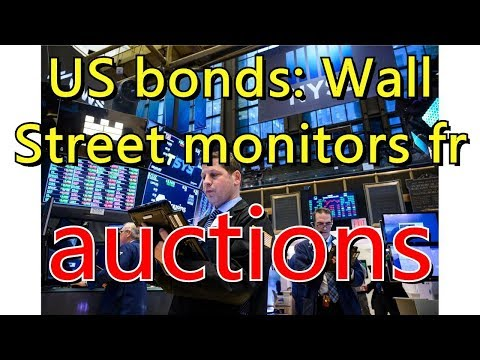 US bonds: Wall Street monitors fresh batch of economic data, auctions