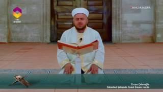 TRT DİYANET İmam ve Kıraat / 22.Bölüm - Ercan Çakıroğlu / İstanbul Şehzade Camii İmam Hatibi