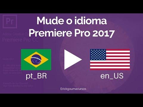 Adobe Premiere CC 2017 Trocar Idiomas Rápido