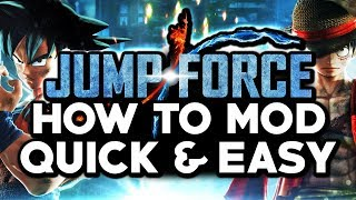HOW TO MOD JUMP FORCE QUICK & EASY! How To Install Mods on Jump Force for PC 2019!