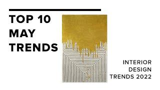Top 10 May Trends I Interior Design Trends 2022