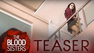 The Blood Sisters April 20, 2018 Teaser