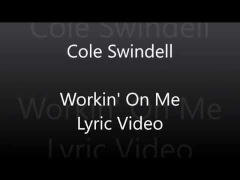 Cole Swindell - Workin On Me Lyric Video