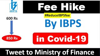 Fee Hike by IBPS  in Covid-19 Situation - Aspirant Want ReduceIBPSfee