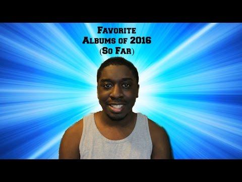 My Favorite Albums Of 2016 (So Far)