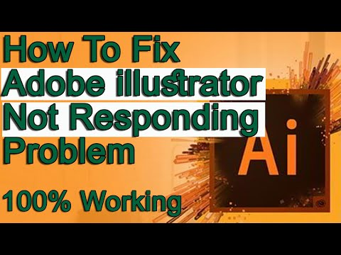 how to fix adobe illustrator not responding problem 2021