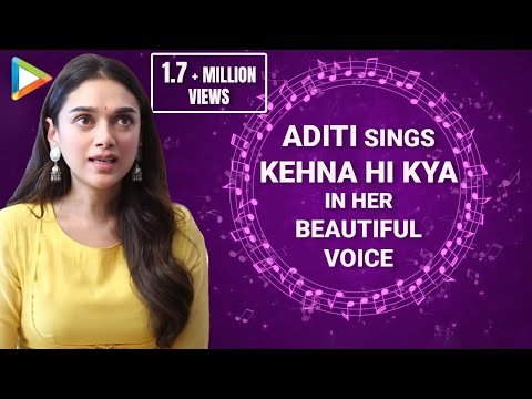 Aditi Rao Hydari Sings A.R Rahman's 'Kehna Hi Kya' In Her SOULFUL Voice