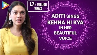 aditi rao hydari sings ar rahmans kehna hi kya in her soulful voice