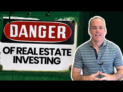 The #1 Danger With Real Estate as an Investment