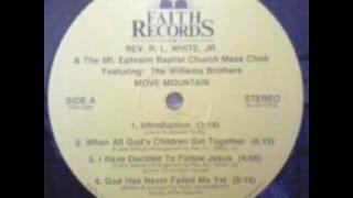 Rev. R. L. White, Jr. / When All God