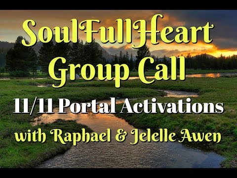 Activations Of The 11/11 Portal Energies Teachings & Guided Meditation - W/ Raphael & Jelelle Awen