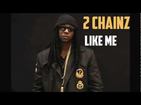 2 Chainz - Like Me (2012)