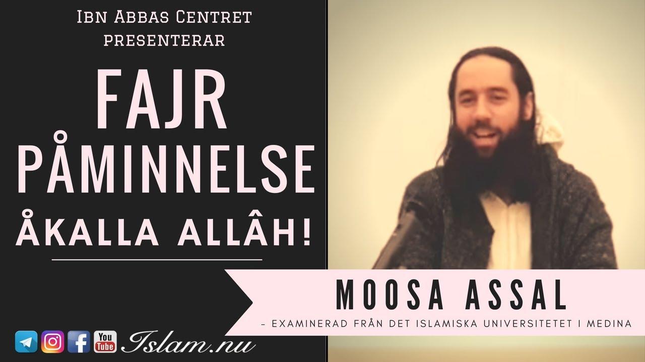 Vikten av att endast åkalla Allâh!   Fajr Påminnelse med Moosa Assal