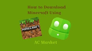 Download lagu How to Download Minecraft with AC Market (newbie)