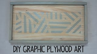 Diy Graphic Painted Plywood Art