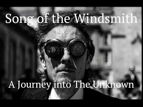 Song of the Windsmith (first draft vid)