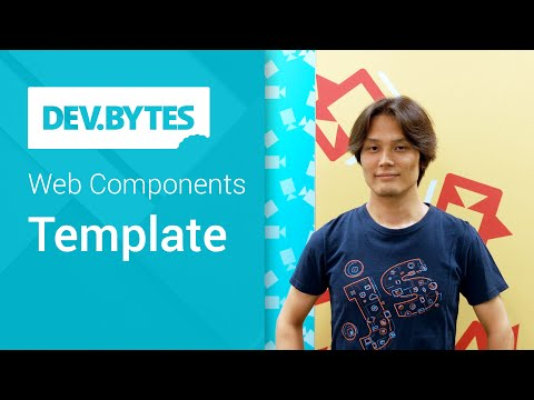 DevBytes: Web Components - Template