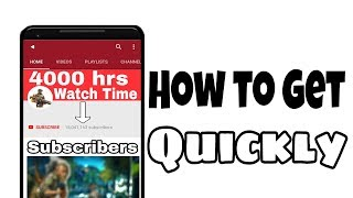 How to get 4000 hours Watch Time & 1000 Subscribers Quickly on YouTube  Channel !!! Best Genuine Tip