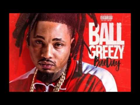 Ball Greezy - Nice & Slow (Feat. Lil Dred) [Bae Day]